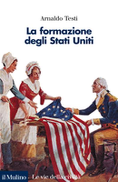 Cover La formazione degli Stati Uniti