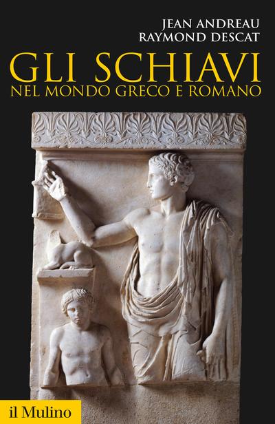 Cover Gli schiavi nel mondo greco e romano
