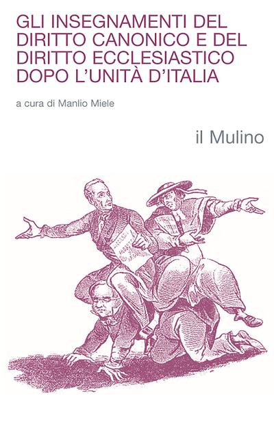 Cover Gli insegnanti del diritto canonico e del diritto ecclesiastico dopo l'Unità d'Italia