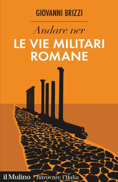 Cover Andare per le vie militari romane