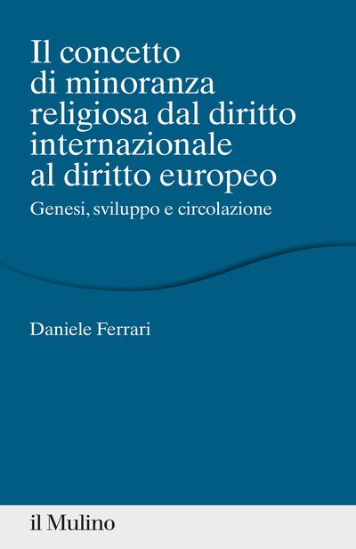 Cover Il concetto di minoranza religiosa dal diritto internazionale al diritto europeo