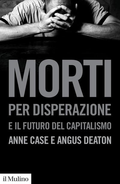 Cover Morti per disperazione e il futuro del capitalismo