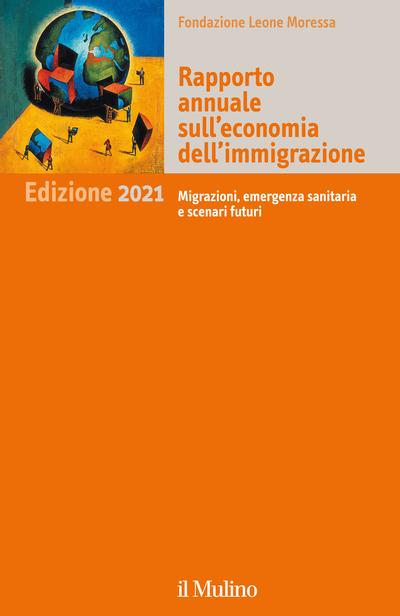 Cover Rapporto annuale sull'economia dell'immigrazione. 2021